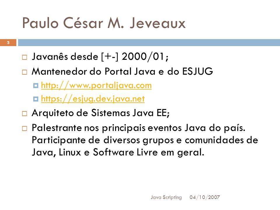 Paulo César M. Jeveaux Javanês desde [+-] 2000/01;